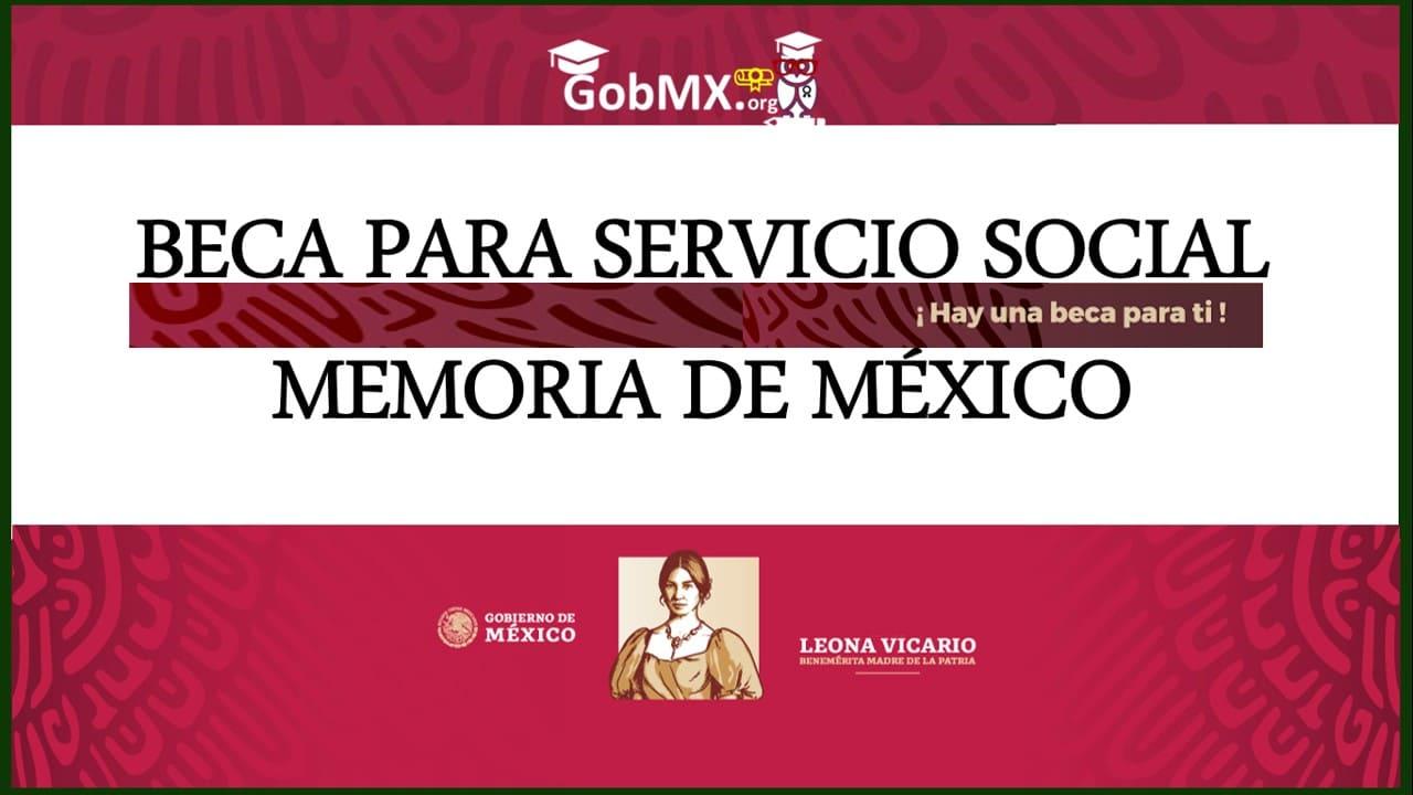beca de servicio social memoria de mexico