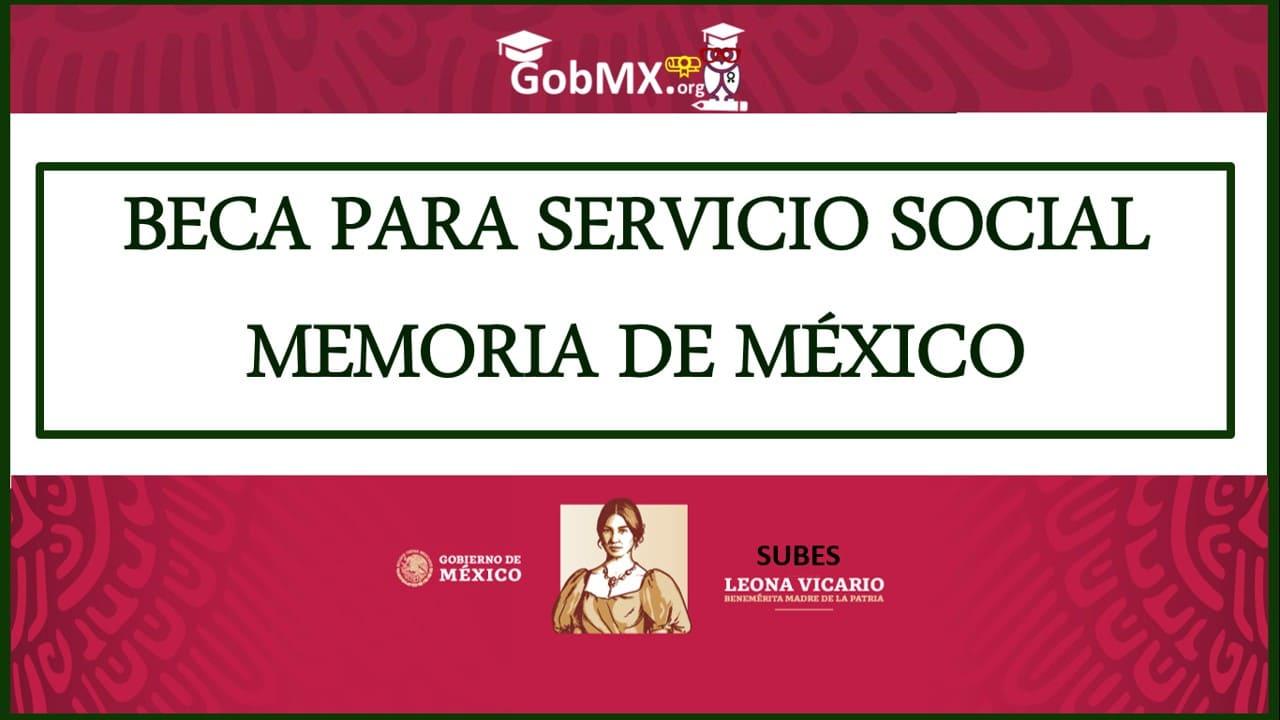 Beca para Servicio Social Memoria de México 2021-2022