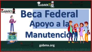 Beca Federal para Apoyo a la Manutención