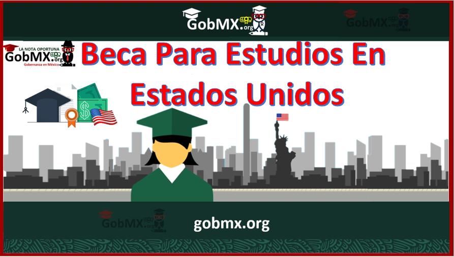Beca Fulbright-García Robles para Estudios de Posgrado en Estados Unidos