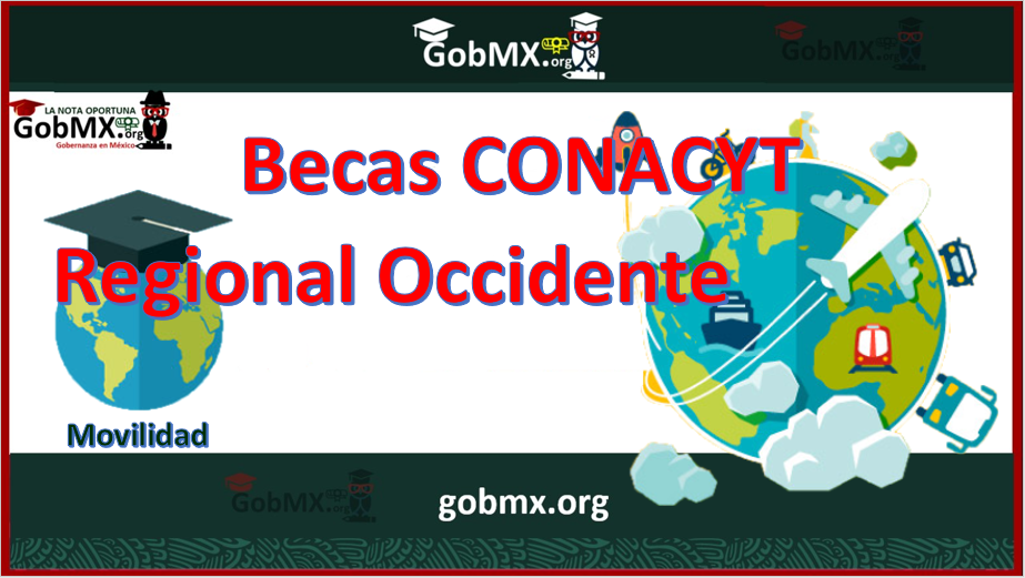 Becas CONACYT-Regional Occidente