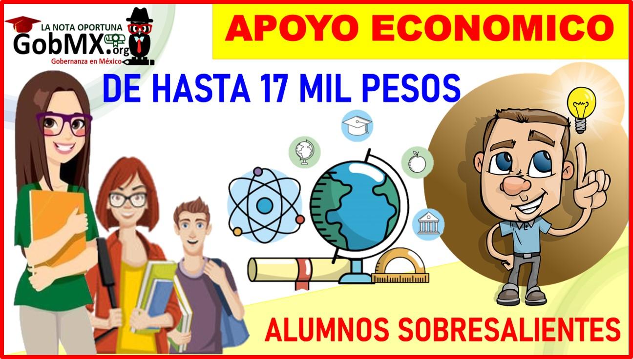 Apoyo de hasta 17 mil pesos para alumnos sobresalientes