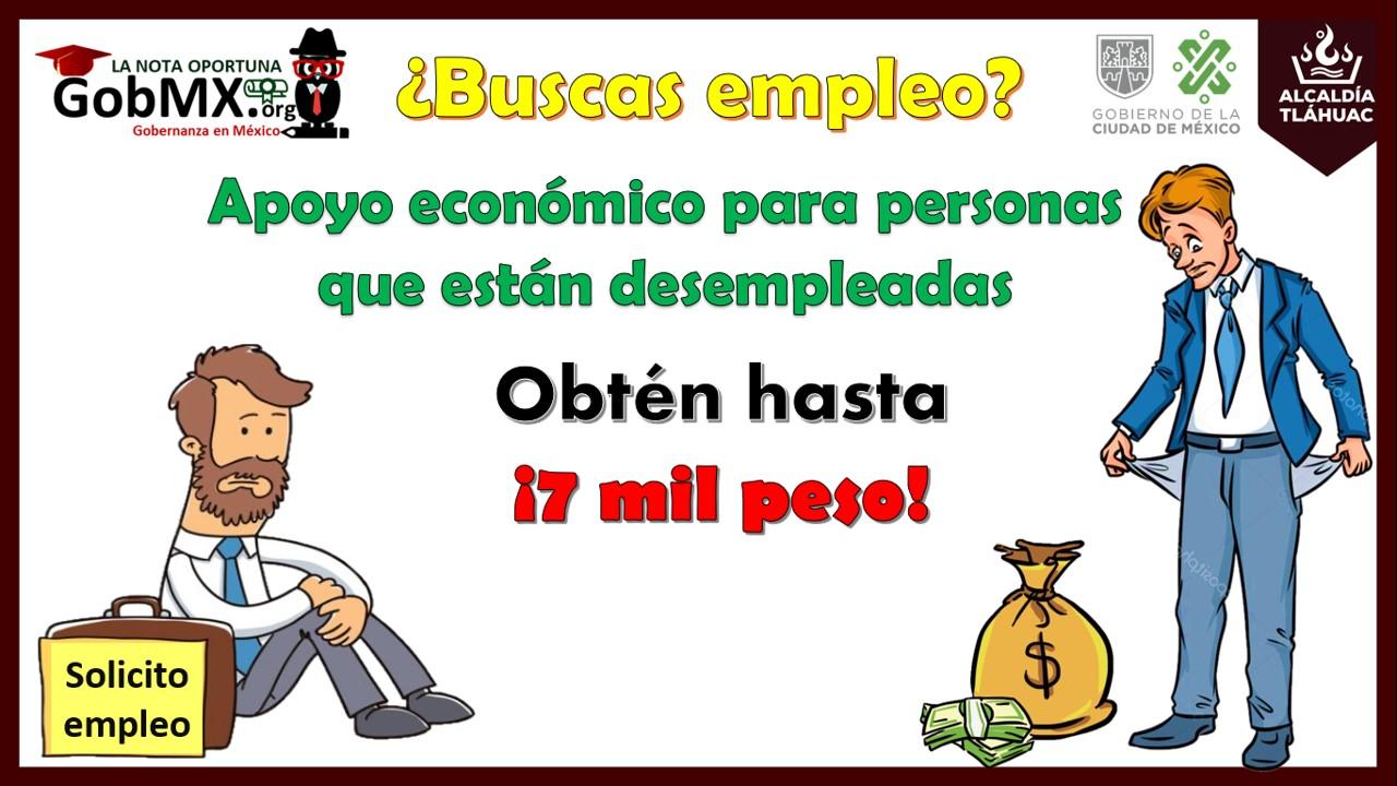 Apoyo económico de hasta 7 mil pesos para personas que están desempleadas