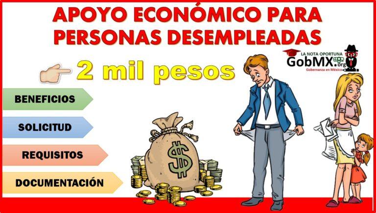Apoyo económico para personas desempleadas, obtén hasta 2 mil pesos