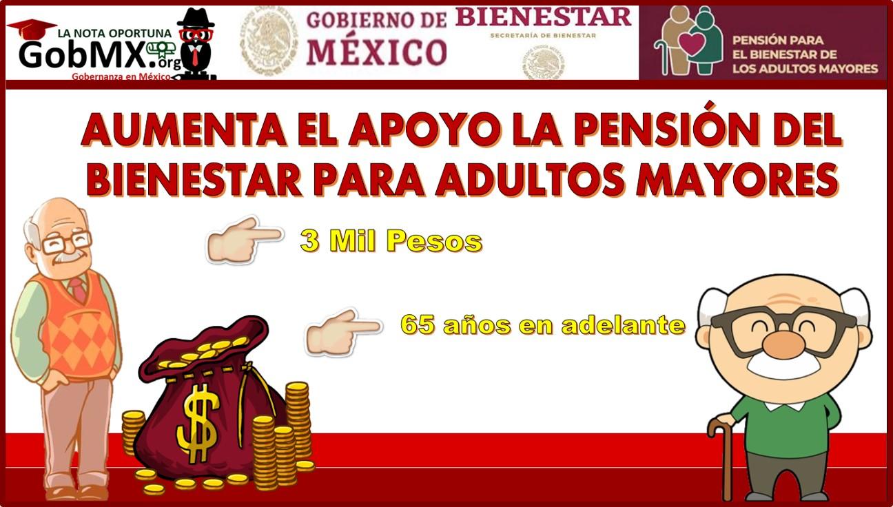 Aumenta A 3 Mil Pesos El Apoyo La Pensión Del Bienestar Para Adultos Mayores