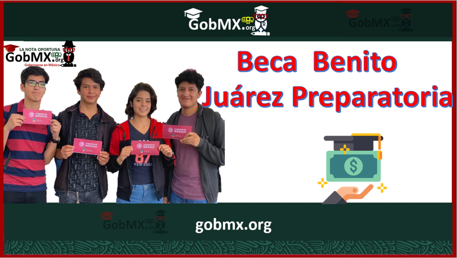 Beca Benito Juárez Preparatoria 2021-2022
