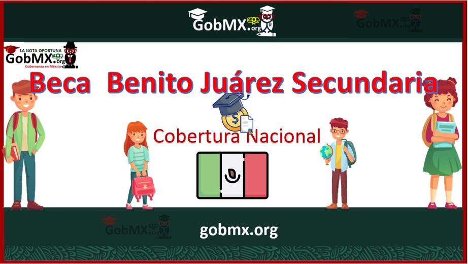 BECAS BENITO JU�REZ SECUNDARIA 2021-2022
