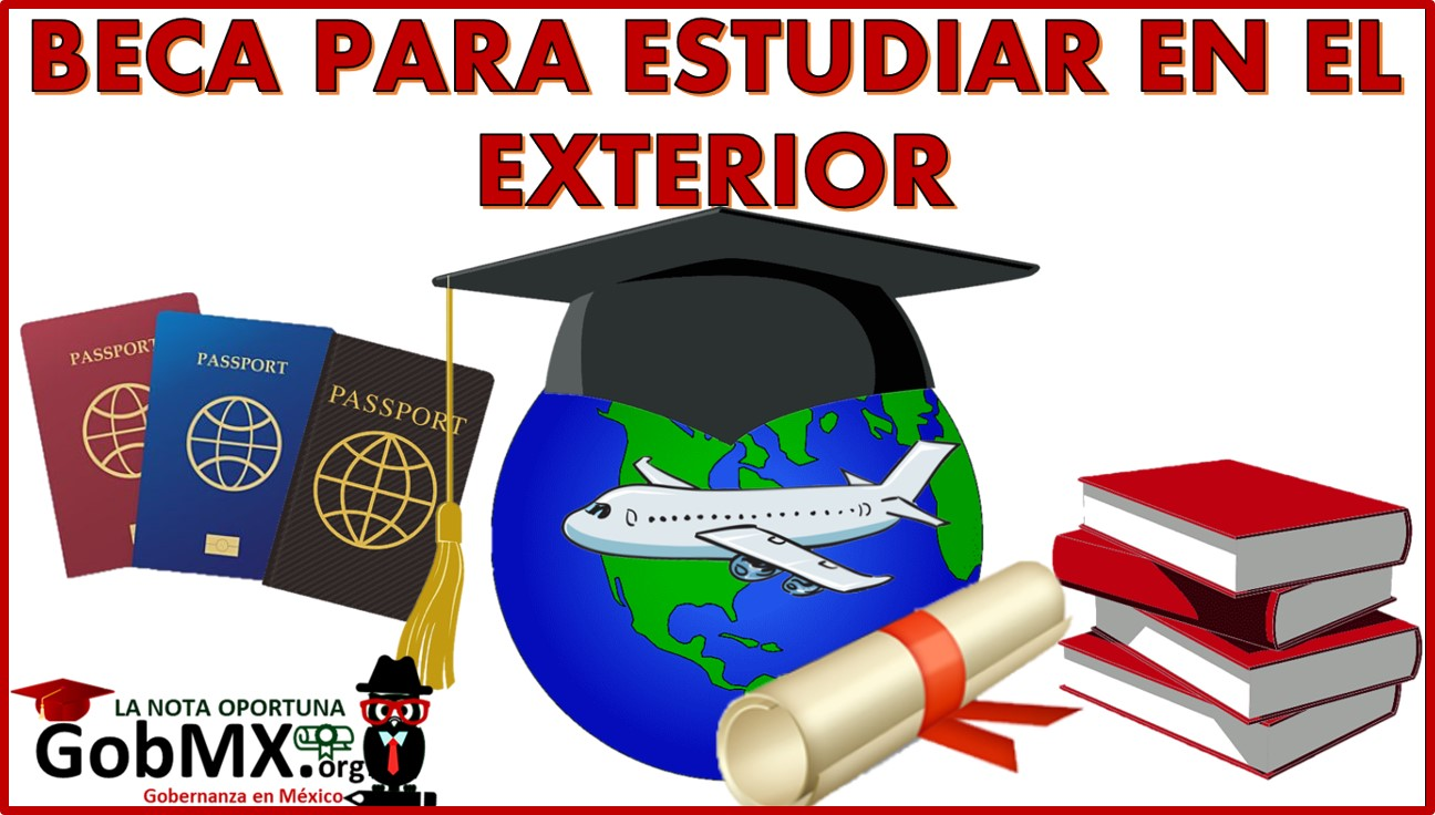 Beca para estudiar en el exterior Convocatoria