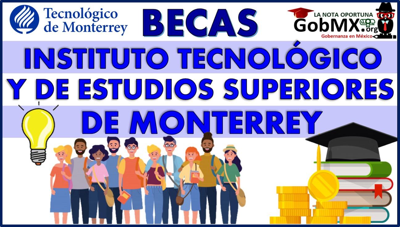 Becas del Instituto Tecnológico y de Estudios Superiores de Monterrey (itesm)