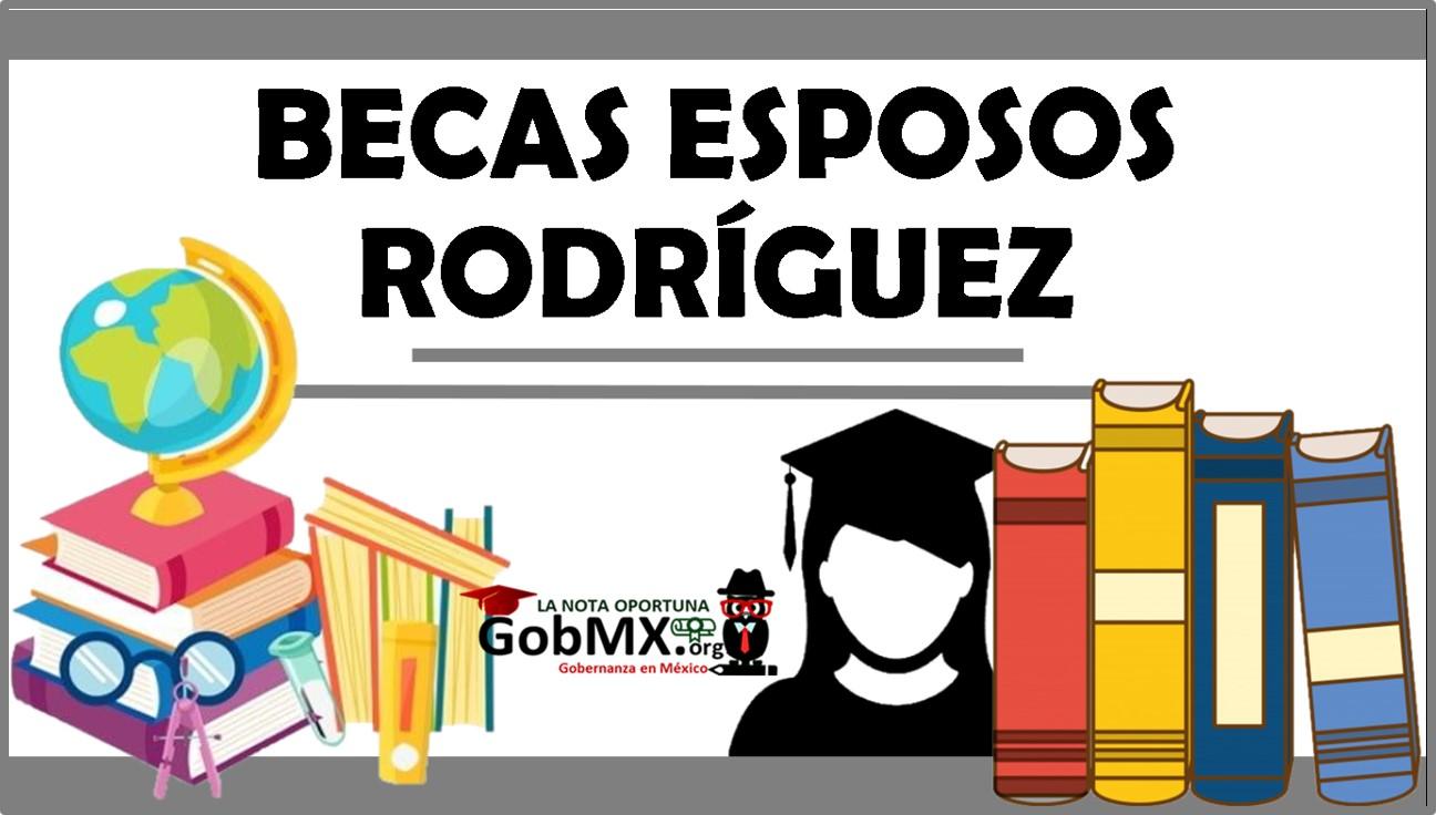 Becas Esposos Rodríguez 2021-2022
