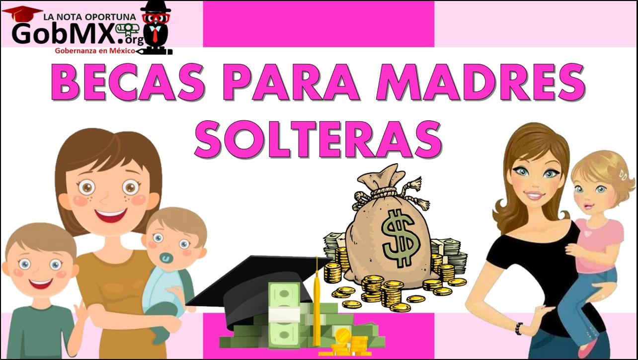 Becas Para Madres Solteras 2021-2022