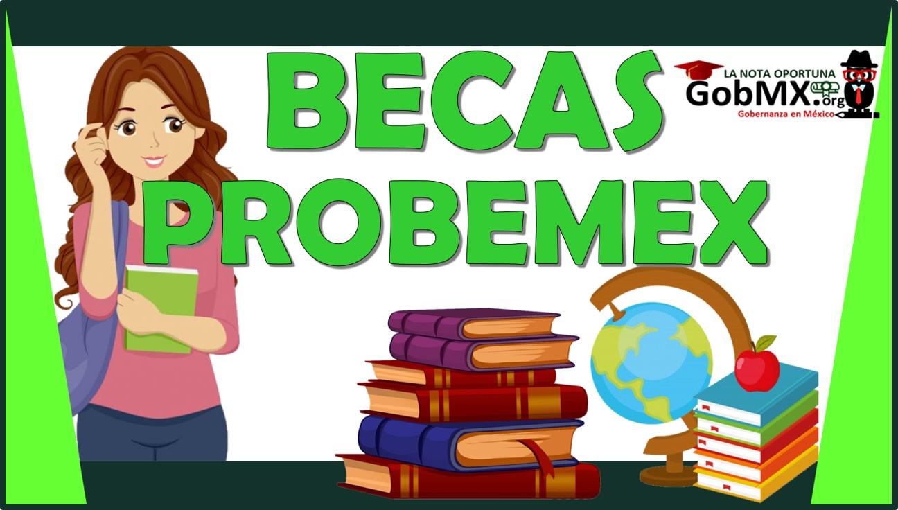 Becas Probemex 2021-2022
