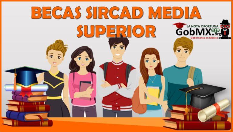 Becas Sircad Media Superior 2021-2022