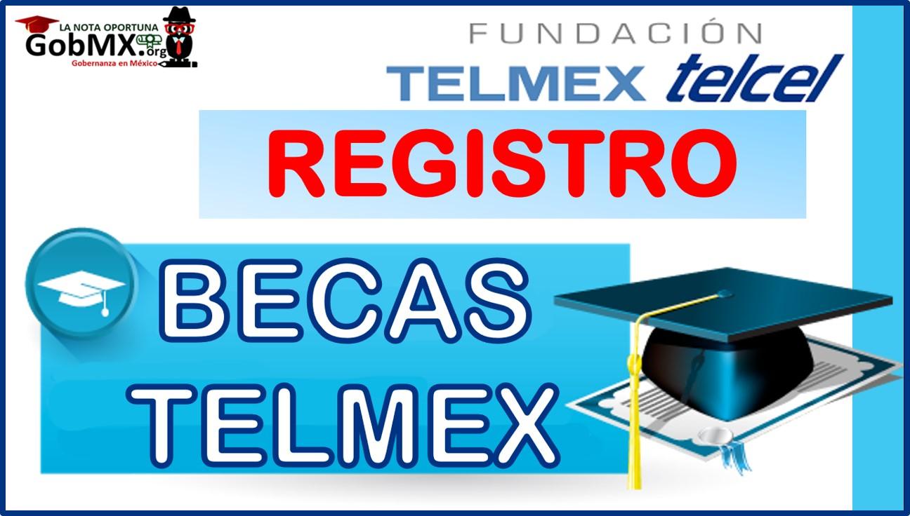 Becas Telmex 2021-2022