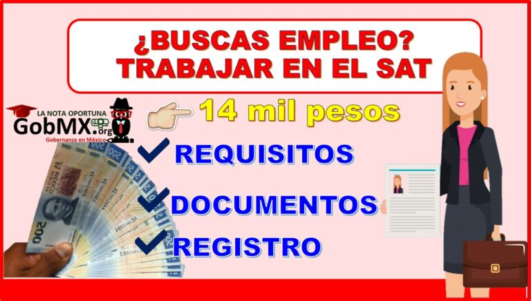 ¿Buscas empleo? Otorgan hasta 14 mil pesos por trabajar en el SAT