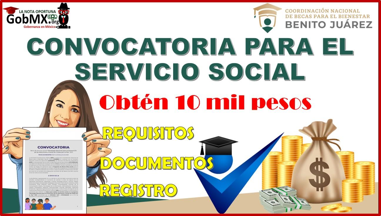 Convocatoria Para el Servicio Social 2021-Obten 10 mil pesos