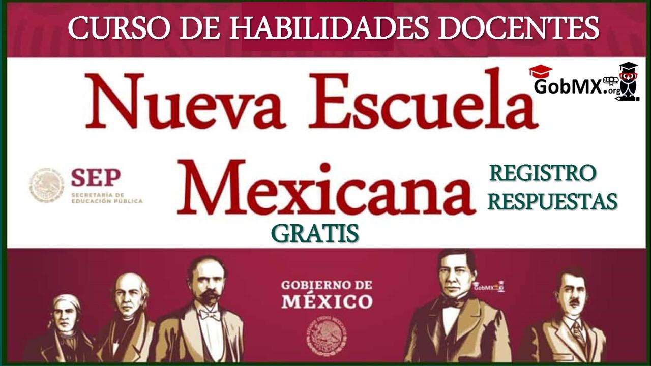 curso de habilidades docentes para la nueva escuela mexicana respuestas