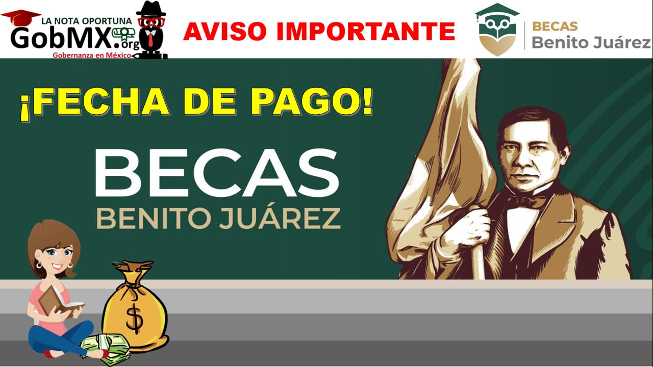 Fecha de termino para cobrar los pagos pendientes de la Beca Benito Juárez 2021