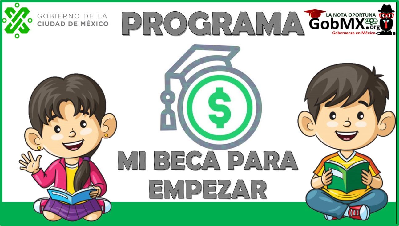 Programa Mi Beca Para Empezar 2021-2022