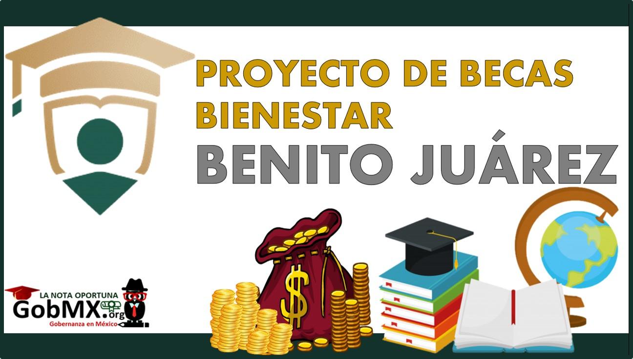 Proyecto de Becas Bienestar Benito Juárez 2021-2022