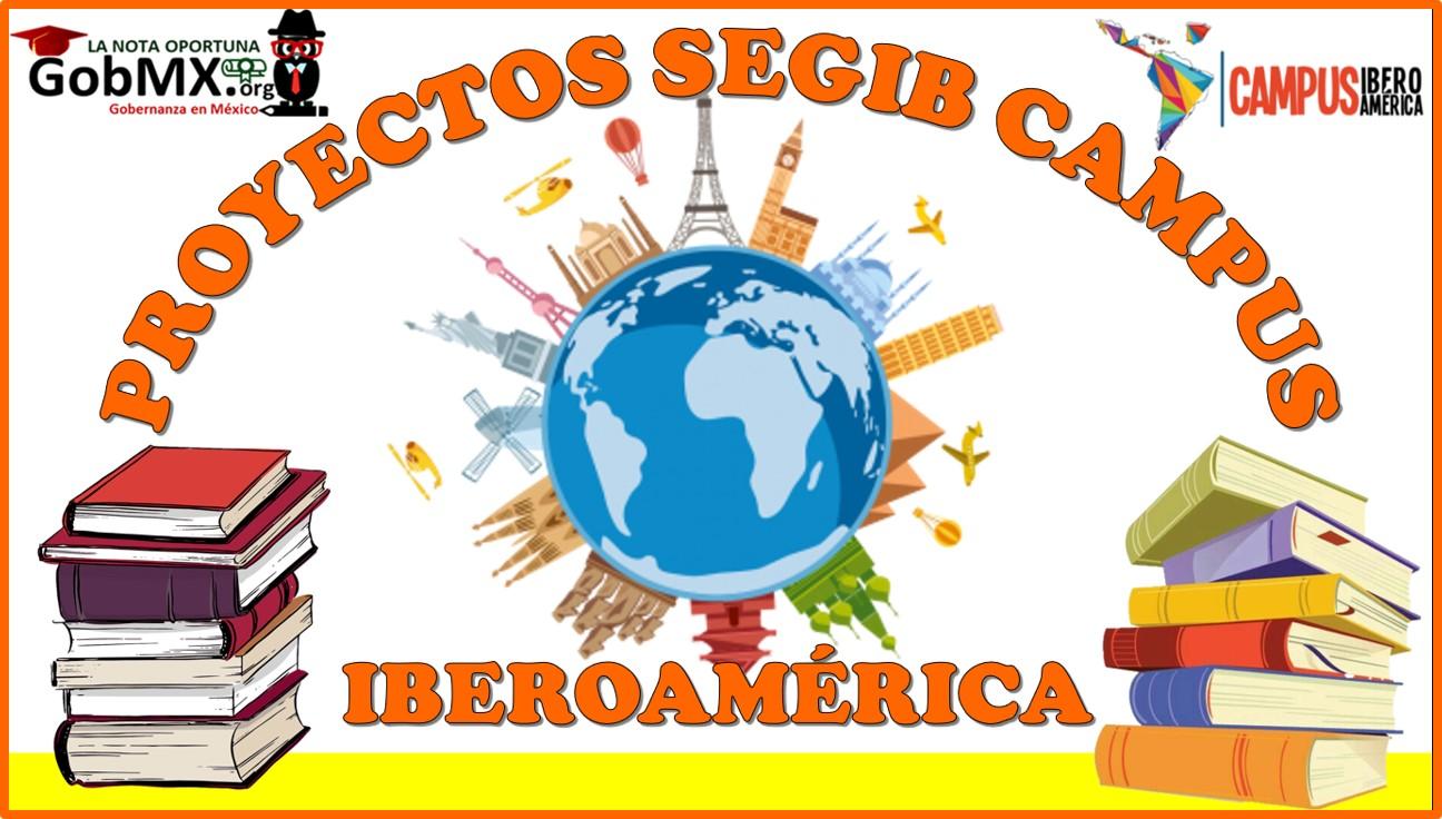 Proyectos SEGIB Campus Iberoamérica 2021-2022