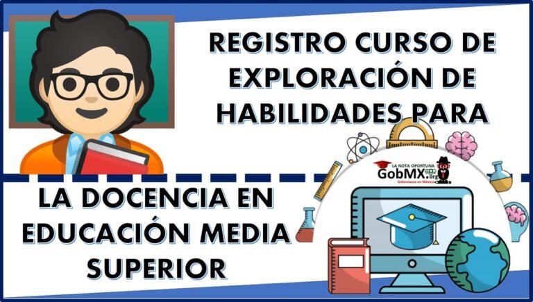 Registro Curso de Exploración de Habilidades para la Docencia en Educación Media Superior 2021